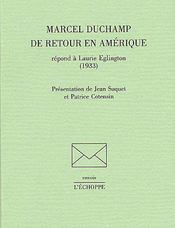 Marcel Duchamp de retour en Amérique ; répond à Laurie Eglington (1933) - Couverture - Format classique