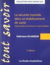 La Securite Incendie Dans Un Etablissement De Sante 2e Ed Organisation, Prevention Et Responsabilite - Intérieur - Format classique