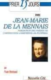 Prier 15 Jours Avec ; Jean-Marie De La Mennais - Intérieur - Format classique