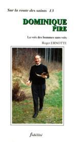 Dominique Pire. La Voix Des Hommes Sans Voix - Couverture - Format classique