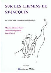 Sur Les Chemins De St-Jacques - Le Livre/Cd De L'Emission Radiophonique - Intérieur - Format classique