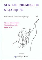 Sur Les Chemins De St-Jacques - Le Livre/Cd De L'Emission Radiophonique - Couverture - Format classique