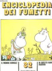 Enciclopedia Dei Fumetti N° 32 Il Mondo Animale, Moomin, Il Magnifici Eroi... Texte En Italien. - Couverture - Format classique