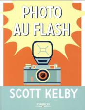 Vente livre :  Photo au flash  - Scott Kelby