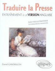 Traduire La Presse Entrainement A La Version Anglaise Nouvelle Edition - Intérieur - Format classique