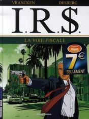 I.R.$ T.1 ; La Voie Fiscale - Intérieur - Format classique