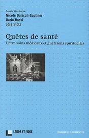 Quêtes de santé ; entre soins médicaux et guérisons spirituelles - Intérieur - Format classique