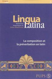 Composition et la preverberation en latin - Couverture - Format classique