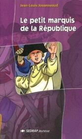 Lecture En Tete ; Le Petit Marquis De La République ; Cm1/Cm2 - Couverture - Format classique