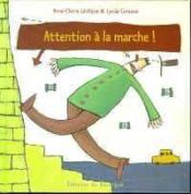 Vente  Attention a la marche !  - Leveque Anne-Claire - Corazza Lynda - Leveque A.C. - Anne-Claire Leveque