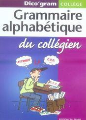 Dico'gram ; grammaire alphabétique du collégien - Intérieur - Format classique