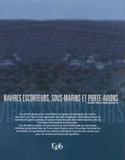 Navires Escorteurs. Sous-Marins Et Porte-Avions - 4ème de couverture - Format classique
