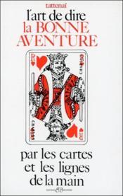 L'art de dire la bonne aventure par les cartes et les lignes de la main - Couverture - Format classique