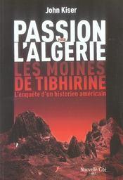 Passion pour l'algérie ; les moines de Tibhirine, l'enquête d'un historien américain - Intérieur - Format classique