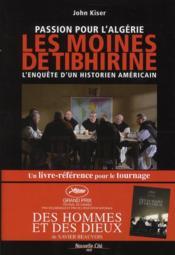 Passion pour l'algérie ; les moines de Tibhirine, l'enquête d'un historien américain - Couverture - Format classique