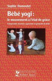 Bebe Yogi : Mouvem, A L'Etat De Grace - Couverture - Format classique