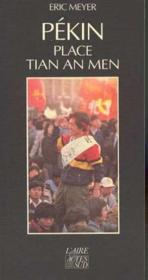 Pekin, place tian an men 15 avril - 24 juin 1989, le film des evenements - Couverture - Format classique
