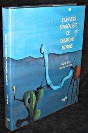 Univers Surrealiste De Desmond Morris (L') - Intérieur - Format classique