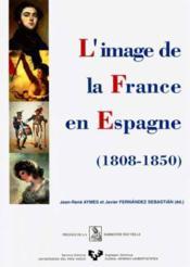 Image France En Espagne, 1808-1850 La Imagen Francia En Espana, 1808- 1850. - Couverture - Format classique