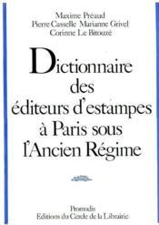 Dictionnaire Des Editeurs D'Estampes A Paris Sous L'Ancien Regime - Couverture - Format classique