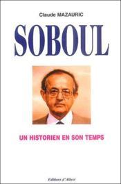 Soboul, un historien en son temps - Couverture - Format classique