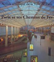 Paris Et Ses Chemins De Fer - Couverture - Format classique