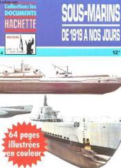 Collection : Les Documents Hachette - Histoire - Aremes De La 2e Guerre Mondiale N°4 - Sous Marins De 1919 A Nos Jours - Couverture - Format classique