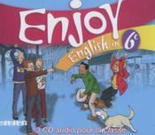 Vente livre :  ENJOY ENGLISH IN ; 6ème ; CD audio de la classe (édition 2006)  - Odile Martin-Cocher