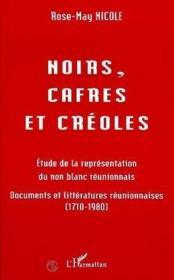 Noirs Cafres Et Creoles Etude De La Representation - Couverture - Format classique