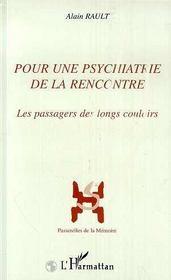 Pour Une Psychiatrie De La Rencontre : Les Passagers Des Longs Couloirs - Intérieur - Format classique