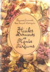 Huiles douceur/plantes/parfu - Couverture - Format classique
