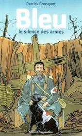Bleu Le Silence Des Armes - Couverture - Format classique