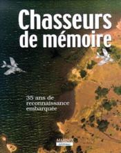 Chasseurs de mémoire ; 35 ans de reconnaissance embarquée - Couverture - Format classique