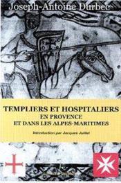 Templiers et hospitaliers en provence et dans les alpes-maritimes - Couverture - Format classique