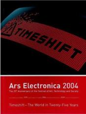 Ars Electronica 2004 - Timeshift - The World In Twenty-Five Years /Anglais/Allemand - Couverture - Format classique