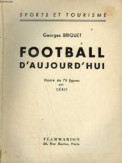 Football D'Aujourd'Hui. - Couverture - Format classique