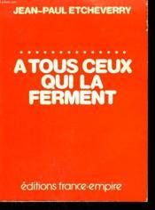 A Tous Ceux Qui La Ferment Ou Le Prix De La Liberte. - Couverture - Format classique