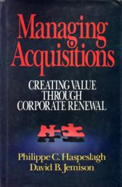 Managing Acquisitions : Creating value through corporate Renewal - Couverture - Format classique
