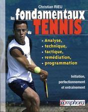 Les fondamentaux du tennis ; analyse, technique, tactique, programmation - Intérieur - Format classique