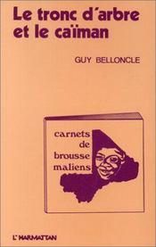 Tronc D'Arbre Et Le Caiman Carnets De Brousse Maliens - Couverture - Format classique