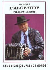L'Argentine ; Paraguay, Uruguay - Intérieur - Format classique