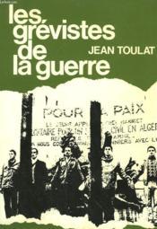 Les Grevistes De La Guerre. - Couverture - Format classique