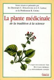 La plante médicinale ; de la tradition à la science - Couverture - Format classique
