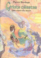 Griots Celestes 1 Qui Vient Du Bruit - Intérieur - Format classique