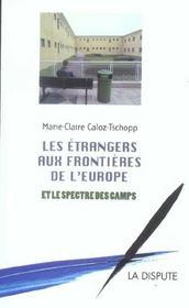 Les Etrangers Aux Frontieres De L'Europe Et Le Spectre Des Camps - Intérieur - Format classique
