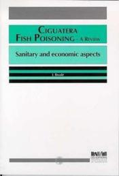 Ciguatera : Fish Poisoning A Review : Sanitary And Economic Aspects - Couverture - Format classique
