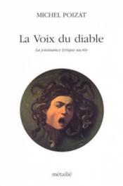 Voix Du Diable : La Jouissance Lyrique Sacree (La) - Couverture - Format classique