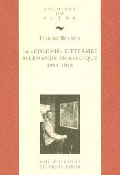 Colonie Litteraire Allemande En Belgique 1914 1918 - Intérieur - Format classique