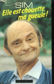 Elle Est Chouette, Ma Gueule ! - Couverture - Format classique