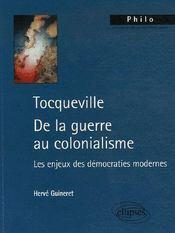 Tocqueville : de la guerre au colonialisme, les enjeux - Couverture - Format classique